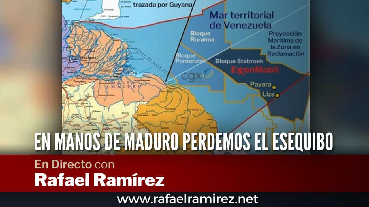 En directo con Rafael Ramírez: En manos de maduro perdemos el Esequibo