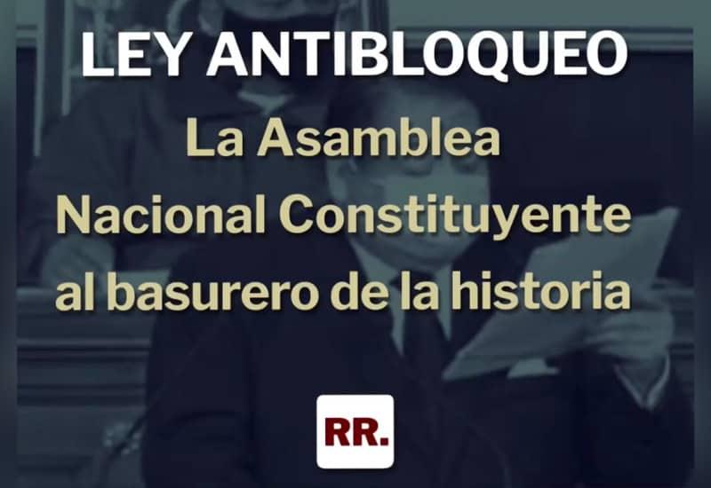 "La ""Ley Antibloqueo"" – La Asamblea Nacional Constituyente al basurero de la historia"