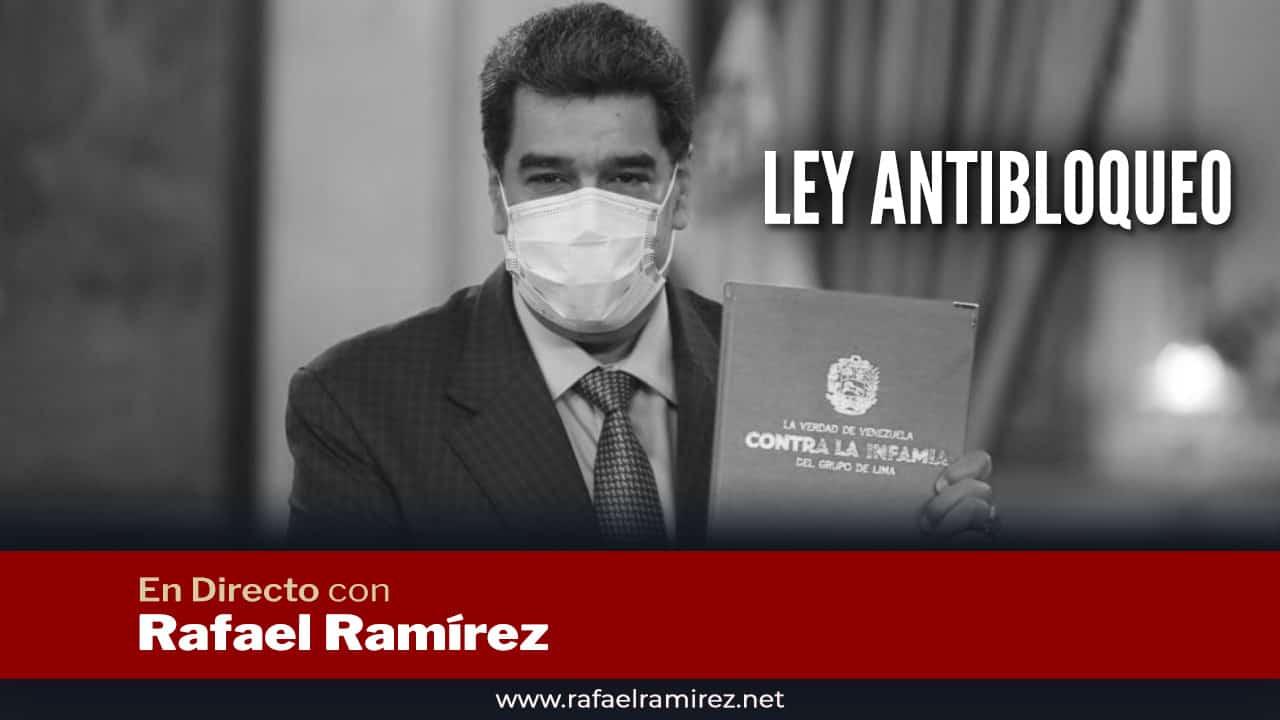 En directo con Rafael Ramírez: Ley Antibloqueo