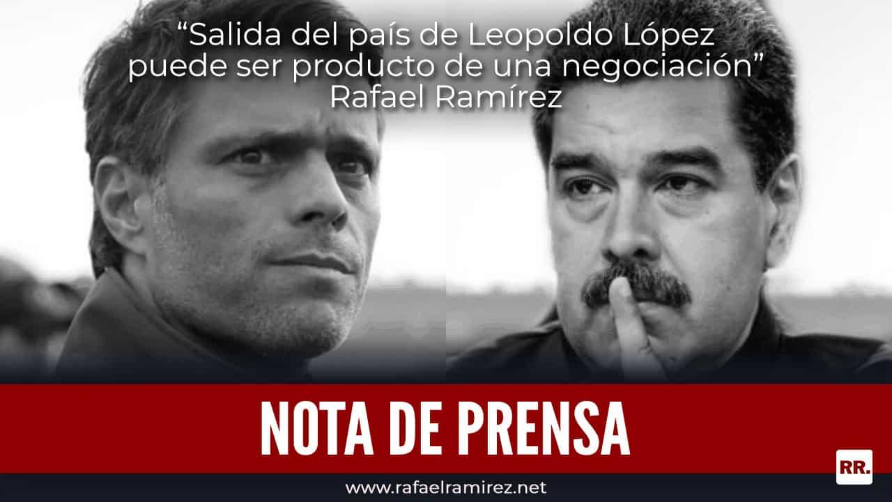 """""""Salida del país de Leopoldo López puede ser producto de una negociación"""": Rafael Ramírez"""