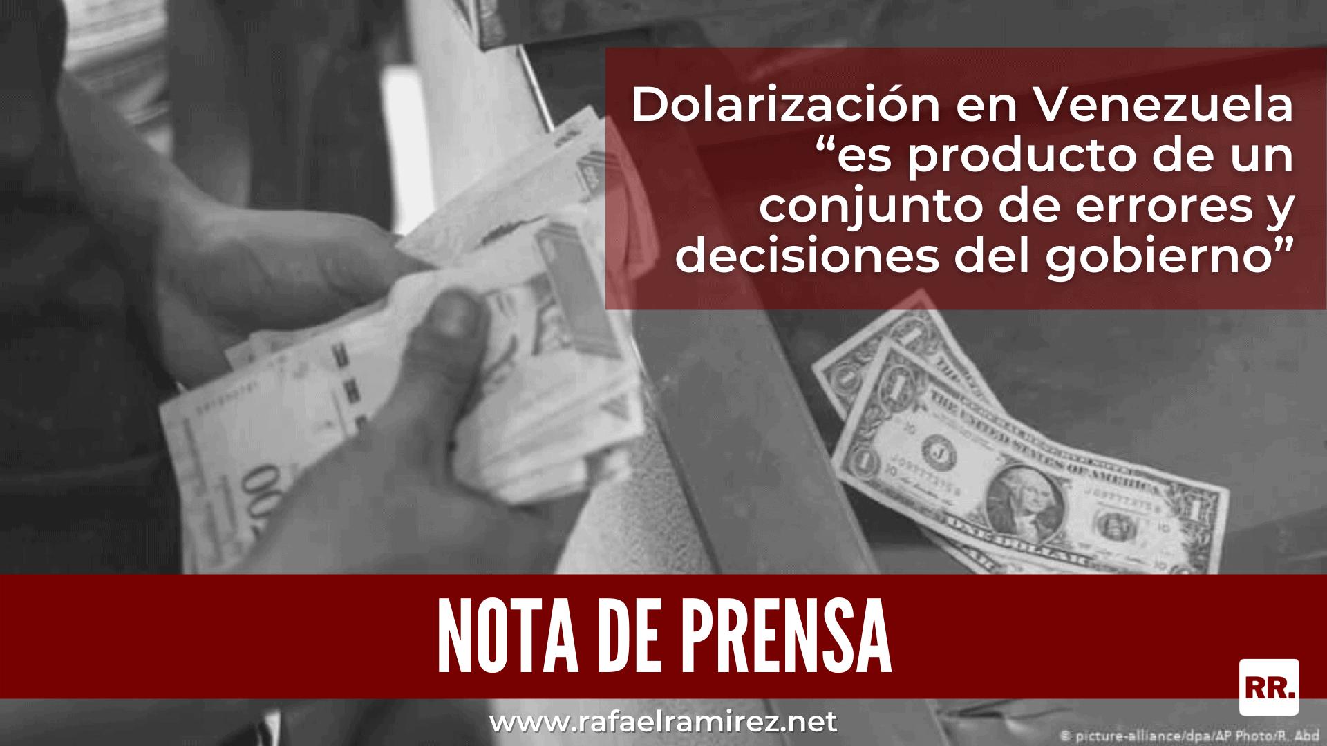 """Dolarización en Venezuela """"es producto de un conjunto de errores y decisiones del gobierno"""""""
