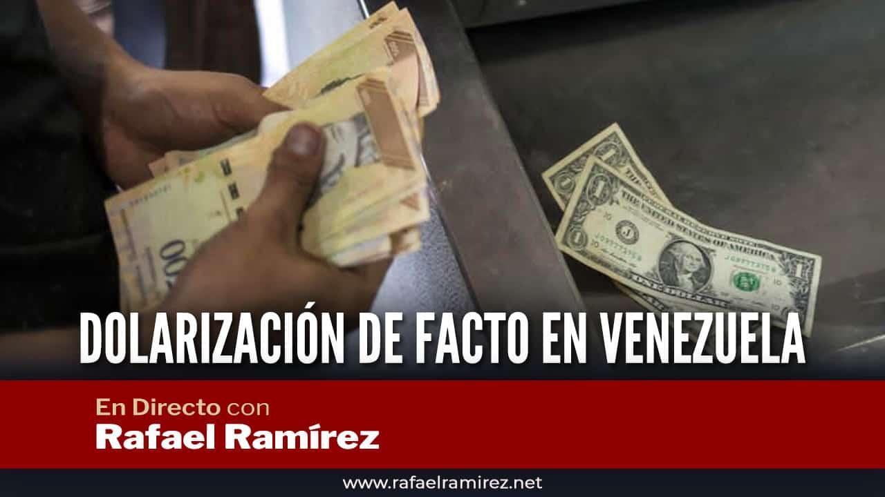 En directo con Rafael Ramírez: Dolarización de facto en Venezuela