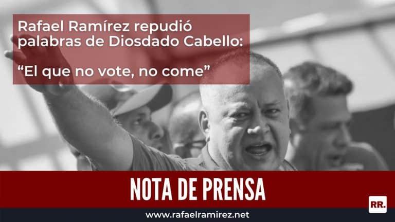 """Rafael Ramírez repudió palabras de Diosdado Cabello: """"El que no vote, no come"""""""
