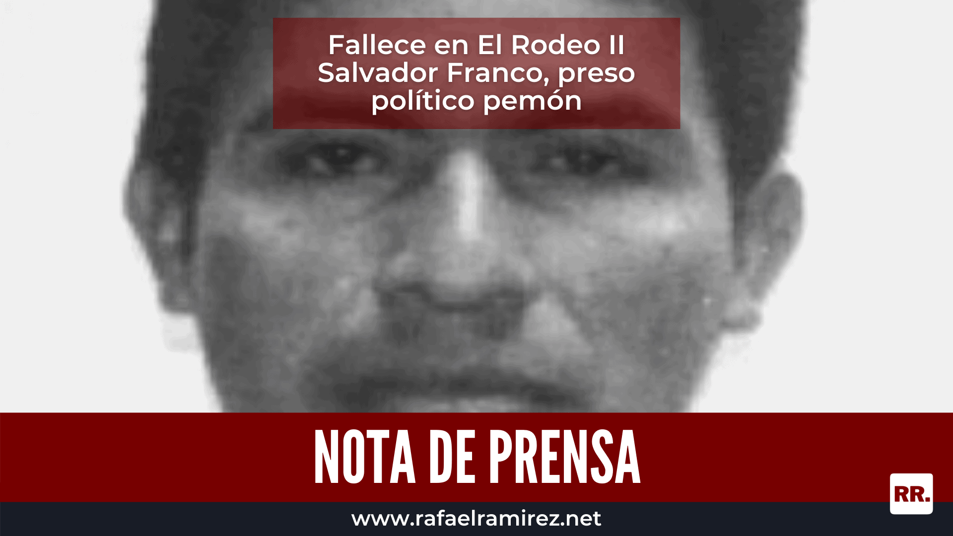 Fallece en El Rodeo II Salvador Franco, preso político pemón
