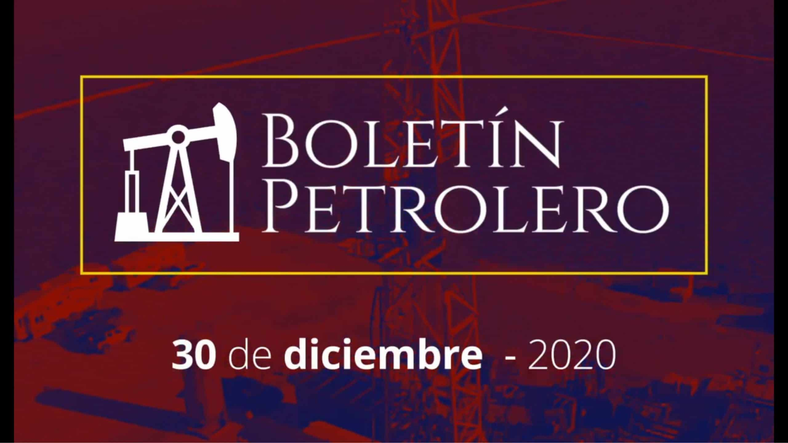 Boletín Petrolero 30 de diciembre 2020