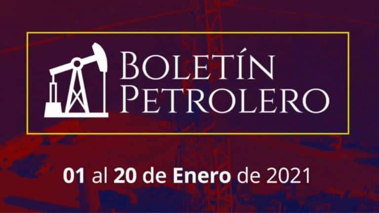 Boletín Petrolero - 01 al 20 de Enero 2021.