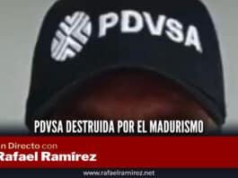 PDVSA destruida por el madurismo