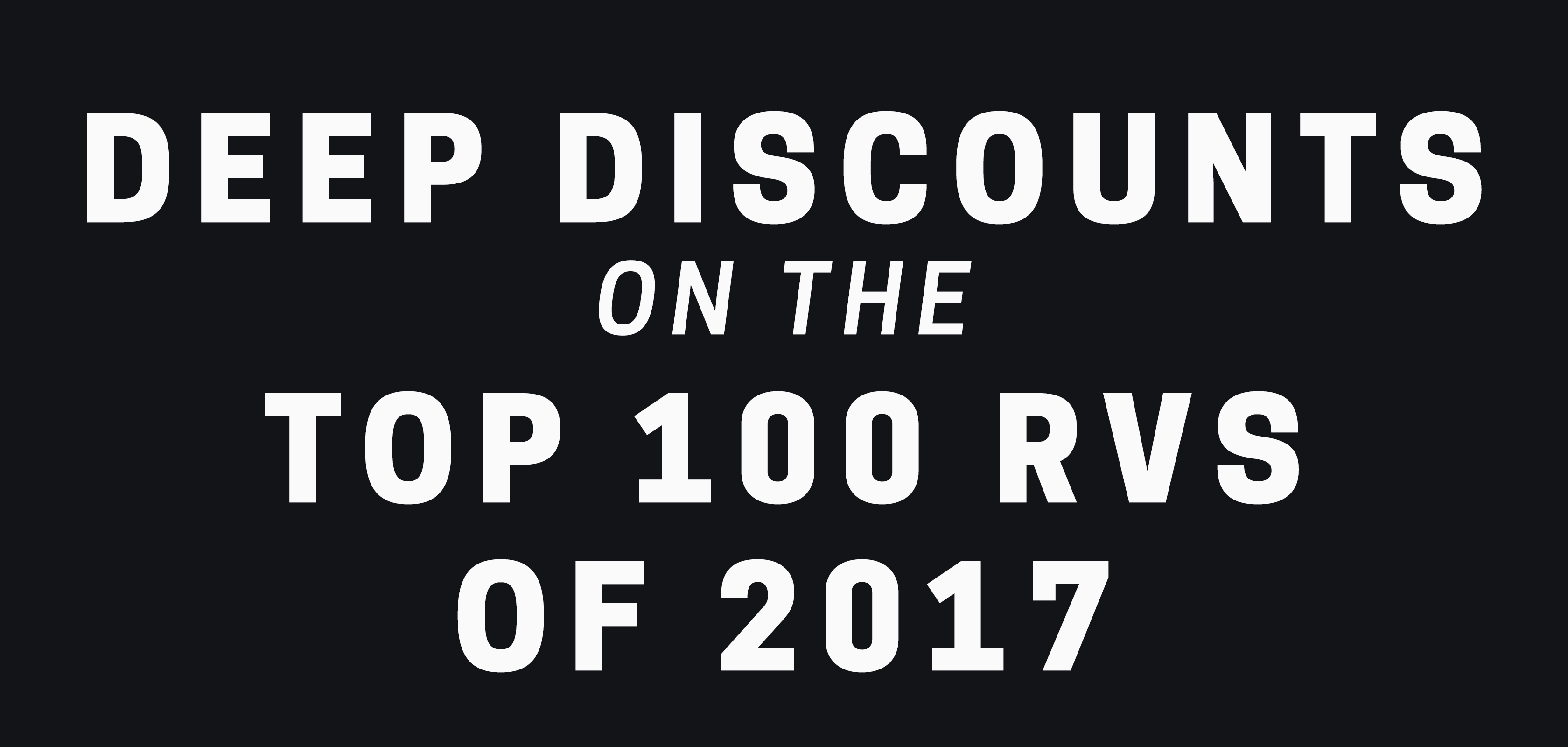 Shop Deep Discounts on 2017 RVs