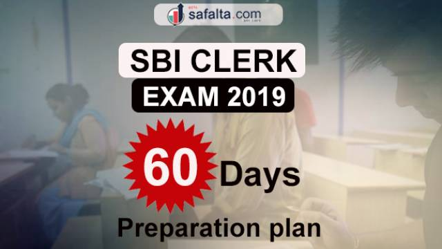 SBI Clerk Recruitment Exam 2019: 60 Days Preparation Plan