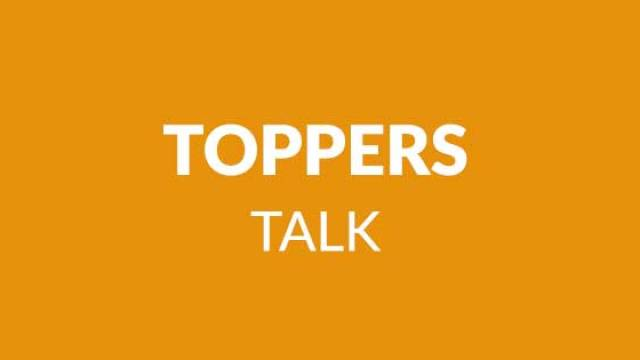 Toppers Talk