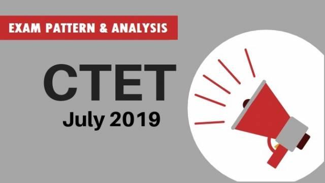 CTET July 2019 Exam Pattern & Analysis