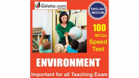 Top 100 Mcqs Environment For All Teaching Exam @ safalta.com