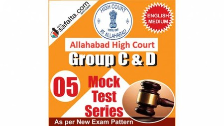 Buy Allahabad High Court Group C&D Online 05 Mock Test Series @ Safalta.com