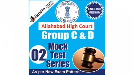 Buy Allahabad High Court Group C&D Online 02 Mock Test Series @ Safalta.com