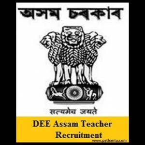 DEE Assam Recruitment 2018 Notification For 5393 Asst Teacher (Lower Primary School)Posts