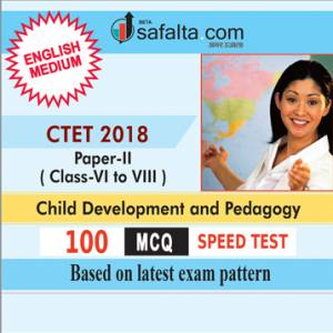 CTET (Class V TO VII) Child Development and Pedagogy Speed Test In English