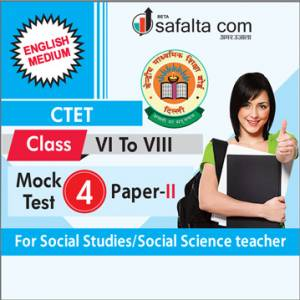 CTET ( VI TO VIII) Mock Test-4 (Social Science/Social Study) In English