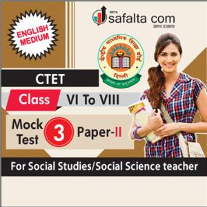 CTET ( VI TO VIII) Mock Test-3 (Social Science/Social Study) In English
