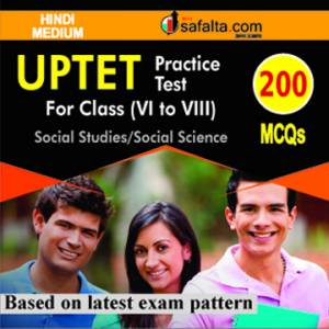 UPTET Class (VI-VIII) Exam Social Science Practice Set @ Safalta.com