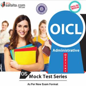 Buy OICL- Administrative Officer 05 Mock Test Series @ safalta.com