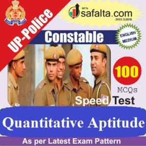 Buy 100 Mcq Quantitative Aptitude for UP police Constable @ safalta.com