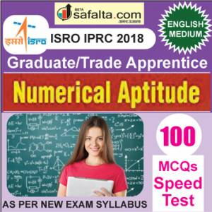 Buy ISRO/IPRC (Graduate/ Trade Apprentice) 100 Mcqs Numerical Aptitude Speed Test @ safalta.com