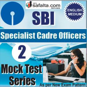 Buy SBI Specialist Cadre Officer Online 02 Mock Test Series @ Safalta.com