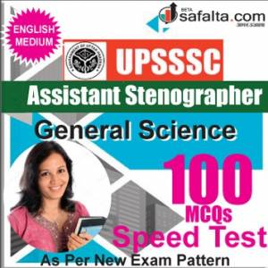 Buy UPSSSC Assistant Stenographer 100 Mcqs General Science Speed Test @ safalta.com