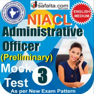 NICL Administrative Officer Pre Online Mock Test 03 @ Safalta.com
