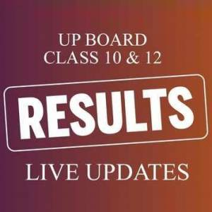 UP Board Live Updates