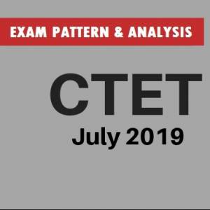 CTET July 2019 Exam Pattern & Analysis