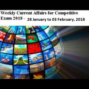 Weekly Current Affairs for Competitive Examinations