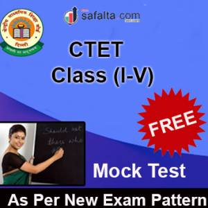CTET 2019 Paper- I (Class I TO V) Free Mock Test In English