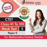 CTET ( VI TO VIII) Mock Test-5 (Science/Mathematics Group) In English