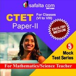 CTET ( VI TO VIII) 5 Mock Test Series (Science /Mathematics Group) In English