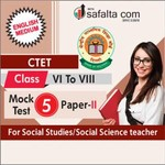 CTET ( VI TO VIII) Mock Test-5 (Social Science/Social Study) In English