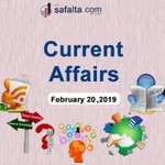 Current Affairs February 20, 2019