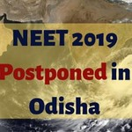 NEET 2019 POSTPONED IN ODISHA