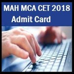 MAH MCA CET 2018 Admit Card Issued, Download Now At dtemaharashtra.gov.in