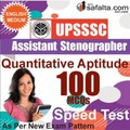 Buy UPSSSC Assistant Stenographer 100 Mcqs Quantitative Aptitude Speed Test @ safalta.com