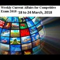weekly current affairs for competitive examinations 18 March to 24 March