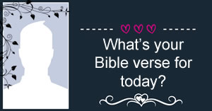 What's your Bible verse for today?