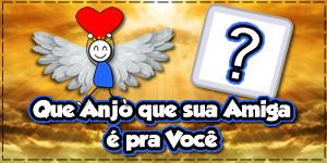 Que Anjo a sua Amiga é para Você? Descubra!