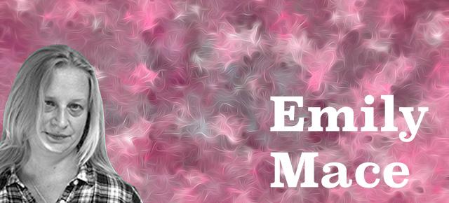 Emily Mace