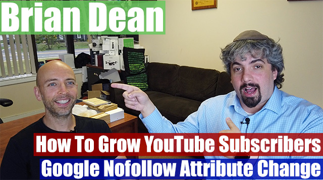 Vlog #35: Brian Dean On How To Grow YouTube Subscribers & The Nofollow Attribute Change