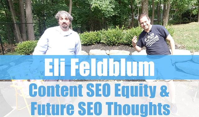 Eli Feldblum On Content SEO Equity & Future SEO Thoughts