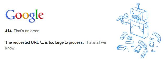 Google 414 Error: Too Large To Process