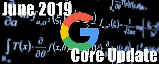 Google June 2019 Core Search Algorithm Update Is Big & Still