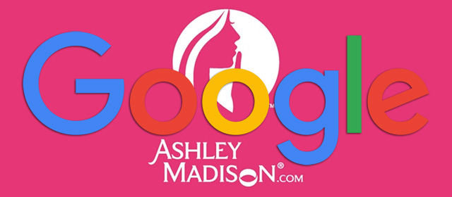 Ashley Madison & Google