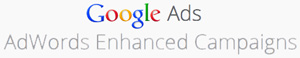 Google Enhanced AdWords Campaigns